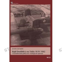 Rajd Doolittle'a na Tokio 18 IV 1942 - J. Jastrzębski