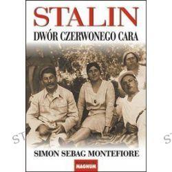 Stalin. Dwór czerwonego cara - Simon Sebag Montefiore
