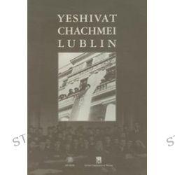Yeshivat Chachmei Lublin - Andrzej Trzciński