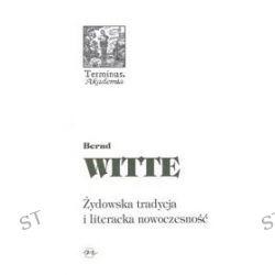 Żydowska tradycja i literacka nowoczesność. Terminus 56 - Bernd  Witte