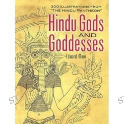 """Hindu Gods and Goddesses, 30 Illustrations from """"The Hindu Pantheon"""" by Edward Moor, 9780486451312."""