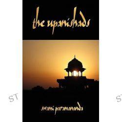 The Upanishads by Swami Paramananda, 9781603864169.