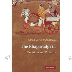 The Bhagavadgita, Doctrines and Contexts by Angelika Malinar, 9780521122115.