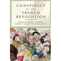 Conspiracy in the French Revolution by Peter R. Campbell, 9780719082153.