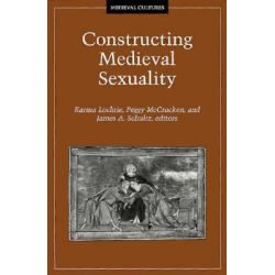 Constructing Medieval Sexuality, Mediaeval Cultures S. by Karma Lochrie, 9780816628292.