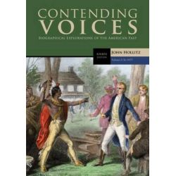 Contending Voices, To 1877 Volume I by John Hollitz, 9781305655935.