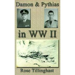 Damon and Pythias in World War II by Rose Tillinghast, 9780759638310.