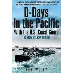 D-days in the Pacific, The US Coast Guard in World War II by Ken Wiley, 9781935149217.