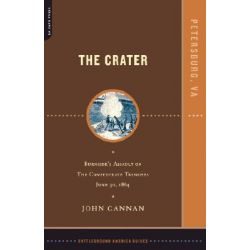 Crater, Burnside's Assault on the Confederate Trenches July 30, 1864 by John Cannan, 9780306811524.