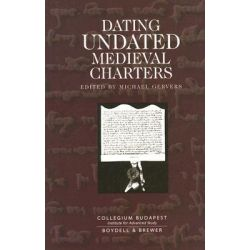 Dating Undated Medieval Charters by Michael Gervers, 9780851159249.