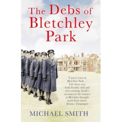 Debs of Bletchley Park by Michael Smith, 9781781313886.