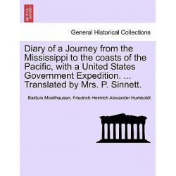 Diary of a Journey from the Mississippi to the Coasts of the Pacific, with a United States Government Expedition. ... Translated by Mrs. P. Sinnett. Vol. II. by Balduin Moellhausen, 978124 Po angielsku
