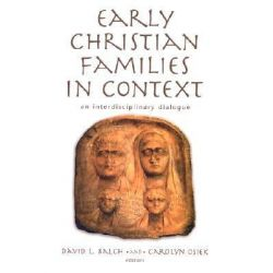 Early Christian Families in Context : An Interdisciplinary Dialogue, An Interdisciplinary Dialogue by Balch, 9780802839862.