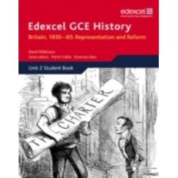 Edexcel GCE History AS Unit 2 B1 Britain, 1830-85, Representation and Reform: Unit 2 Option B1 by David Wilkinson, 9781846905025.