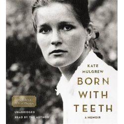 Born with Teeth, A Memoir Audio Book (Audio CD) by Professor Kate Mulgrew, 9781478986102. Buy the audio book online.