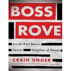 Boss Rove, Inside Karl Rove's Secret Kingdom of Power Audio Book (Audio CD) by Craig Unger, 9781452659855. Buy the audio book online.