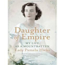 Daughter of Empire, My Life as a Mountbatten Audio Book (Audio CD) by Pamela Hicks, 9781452618746. Buy the audio book online.