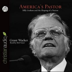 America's Pastor, Billy Graham and the Shaping of a Nation Audio Book (Audio CD) by Gilbert T Rowe Professor of Christian History Grant Wacker, 9781633891999. Buy the audio book online.