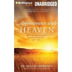 Appointments with Heaven, The True Story of a Country Doctor's Healing Encounters with the Hereafter Audio Book (Audio CD) by Dr Reggie Anderson, 9781480540576. Buy the audio book online.