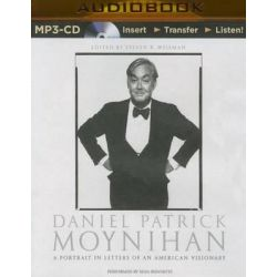 Daniel Patrick Moynihan, A Portrait in Letters of an American Visionary Audio Book (Audio CD) by Senator The Honorable S