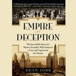 Empire of Deception, The Incredible Story of a Master Swindler Who Seduced a City and Captivated the Nation Audio Book (Audio CD) by Dean Jobb, 9781622315765. Buy the audio book online.