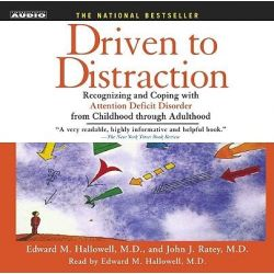 Driven to Distraction, Recognizing and Coping with Attention Deficit Disorder from Childhood Through Adulthood Audio Book (Audio CD) by Edward M Hallowell, 9780743529006. Buy the audio boo