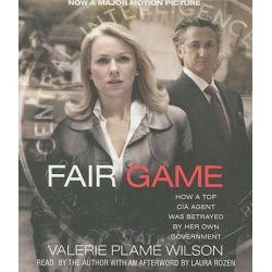 Fair Game (Movie Tie-In), How a Top CIA Agent Was Betrayed by Her Own Government Audio Book (Audio CD) by Valerie Plame Wilson, 9781442340022. Buy the audio book online.