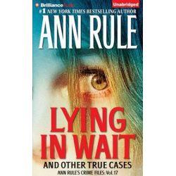 Lying in Wait, Ann Rule's Crime Files Audio Book (Audio CD) by Ann Rule, 9781480586499. Buy the audio book online.