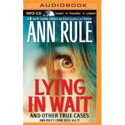 Lying in Wait, Ann Rule's Crime Files Audio Book (Audio CD) by Ann Rule, 9781480586482. Buy the audio book online.