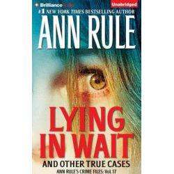 Lying in Wait, Ann Rule's Crime Files Audio Book (Audio CD) by Ann Rule, 9781480586536. Buy the audio book online.