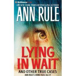 Lying in Wait, Ann Rule's Crime Files Audio Book (Audio CD) by Ann Rule, 9781480586512. Buy the audio book online.
