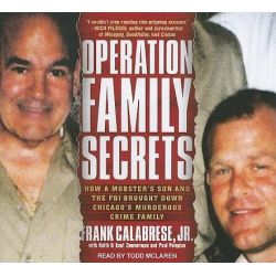 Operation Family Secrets, How a Mobster's Son and The FBI Brought Down Chicago's Murderous Crime Family Library Edition