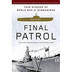 Final Patrol, True Stories of World War II Submarines by Don Keith, 9780451219510.
