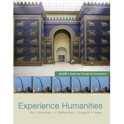 Experience Humanities, Volume 1, Beginnings Through the Renaissance by Roy T Matthews, 9780077494704.