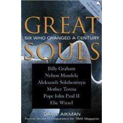 Great Souls, Six Who Changed a Century by David Aikman, 9780739104385.