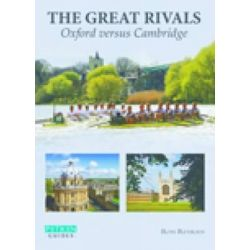 Great Rivals, Oxford versus Cambridge by Ross Reyburn, 9781841653075.