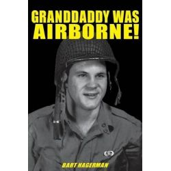 Granddaddy Was Airborne! by Bart Hagerman, 9781681622224.