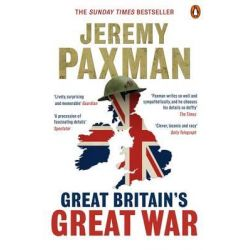 Great Britain's Great War by Jeremy Paxman, 9780670919635.