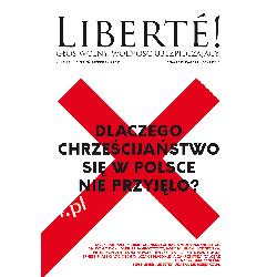 """Liberté! nr XXIII """"Dlaczego chrześcijaństwo się w Polsce nie przyjęło?"""""""