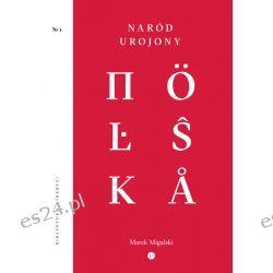 "Marek Migalski, ""Naród urojony"""
