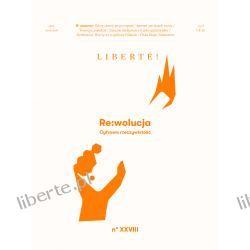 """Liberte! nr XXVIII - """"RE:wolucja – Cyfrowa rzeczywistość"""""""