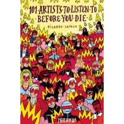 101 Artists To Listen To Before You Die by Ricardo Cavolo | 9781910620007 | Booktopia