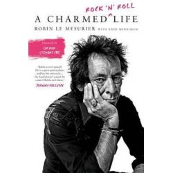 A Charmed Rock 'n' Roll Life by Robin Le Mesurier | 9781910878866 | Booktopia