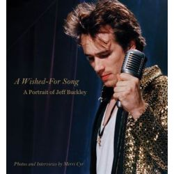 A Wished for Song: Jeff Buckley, A Portrait with Photos and Interviews by Merri Cyr | 9780879309411 | Booktopia