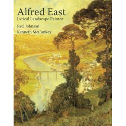 Alfred East, Lyrical Landscape Painter by Johnson Paul | 9781906593339 | Booktopia