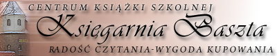 Centrum Książki Szkolnej, Księgarnia BASZTA 06-100 Pułtusk, ul. 3 Maja 7