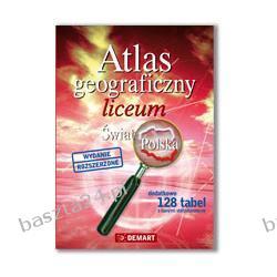 Atlas geograficzny. Świat, Polska. liceum. Demart