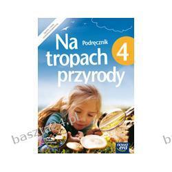 Na tropach przyrody 4. podręcznik. Braun. Nowa Era