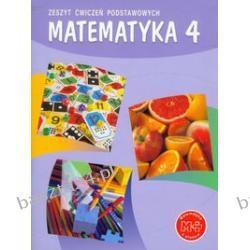 Matematyka 4. zeszyt ćwiczeń podstawowych. Zarzycki. GWO