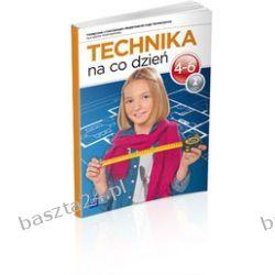 Technika na co dzień 4-6. cz. 2. Królicka. WSiP